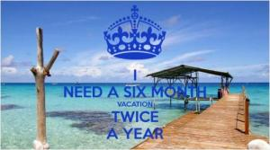 Six Month Vacation